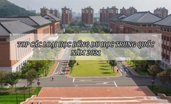 Tìm hiểu về top các loại học bổng du học Trung Quốc năm 2021